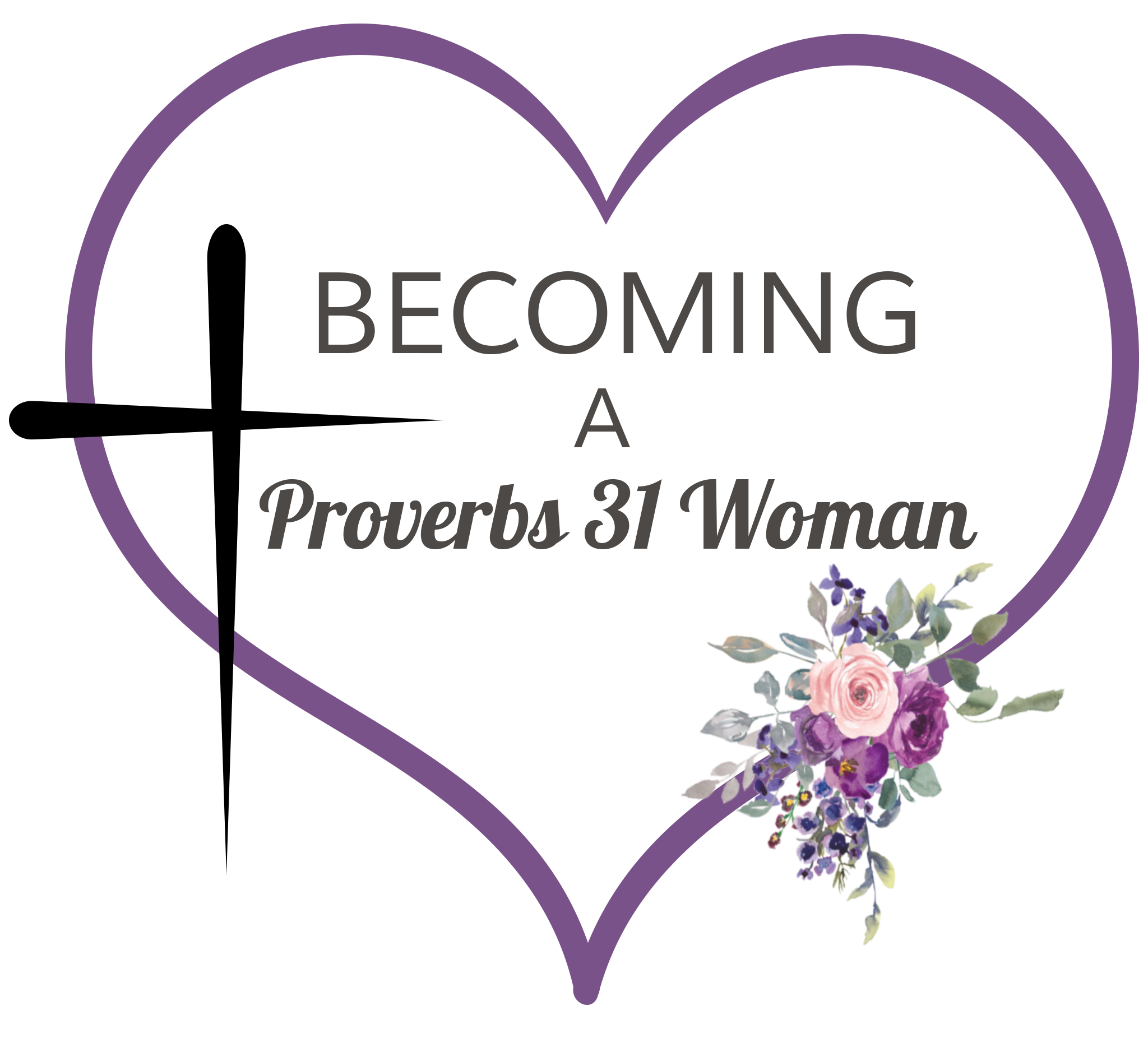 Becoming a Proverbs 31 Woman